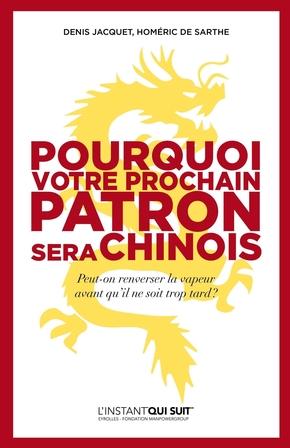 D.Jacquet, H.de Sarthe- Pourquoi votre prochain patron sera Chinois