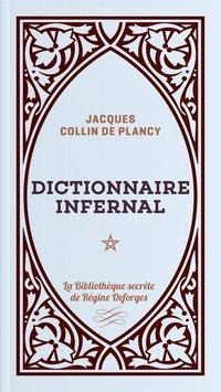 Dictionnaire infernal, Tome 1