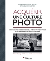 S.Decklerck, J.-C.Béchet - Acquérir une culture photo