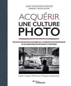 J.-C.Béchet, S.Decklerck- Acquérir une culture photo