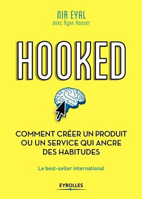 N.Eyal- Hooked - Comment créer un produit ou un service qui ancre des habitudes