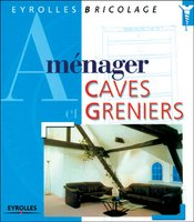 Andreas Ehrmantraut - Aménager caves et greniers