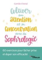 C.Chenal - Cultiver son attention et sa concentration avec la sophrologie