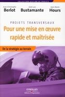 Jean-Christophe Berlot, José-Luis Bustamante, Jean-Marie HOURS - Pour une mise en oeuvre rapide et maitrisée