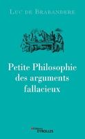 L.de Brabandere - Petite philosophie des arguments fallacieux