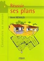 Henri Renaud - Reussir ses plans