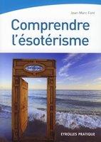Jean-Marc Font - Comprendre l'ésotérisme