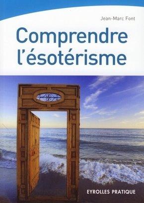 Jean-Marc Font- Comprendre l'ésotérisme