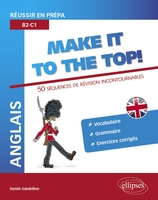 Anglais, make it to the top ! - Réussir en prépa, B2-C1