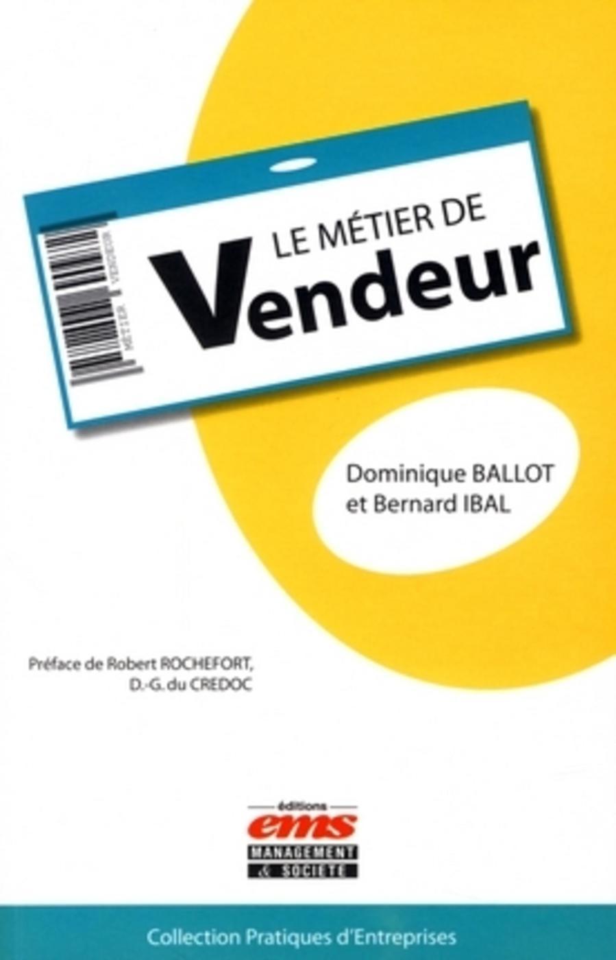 Le métier de vendeur - Bernard Ibal,Dominique Ballot