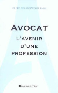 Avocat - L'avenir d'une profession