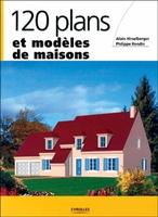 Alain Hirselberger, Philippe Rondin - 120 plans et modèles de maisons