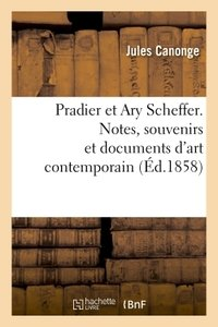 Pradier et ary scheffer. notes, souvenirs et documents d'art contemporain