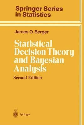 Statistical decision theory and bayesien analysis