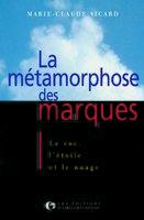 Marie-Claude Sicard - La métamorphose des marques