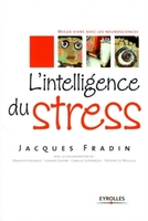 Jacques Fradin - L'intelligence du stress
