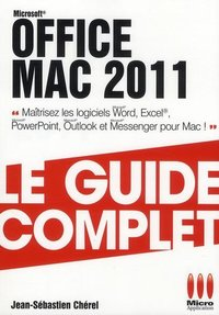 Microsoft Office Mac 2011- Le guide complet