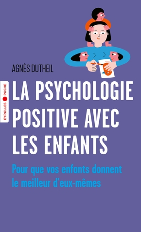 A.Dutheil- La psychologie positive avec les enfants