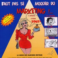 Faut pas se moquer du marketing !...