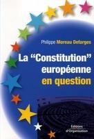 P.Moreau Defarges - La constitution européenne en question