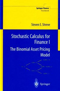 Stochastic Calculus for Finance I