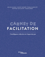 M.Aldana, V.Dromer, T.Gangloff, G.Guillochin, Y.Lemeni - Carnet de facilitation