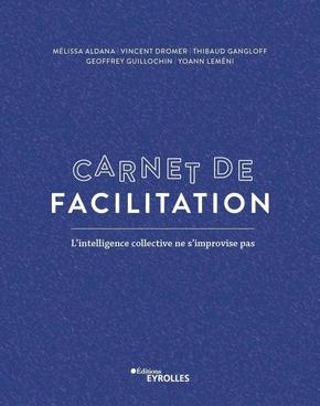 M.Aldana, V.Dromer, T.Gangloff, G.Guillochin, Y.Lemeni- Carnet de facilitation