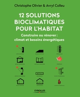 C.Olivier-Allibert, A.Colleu - 12 solutions bioclimatiques pour l'habitat