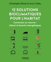 C.Olivier-Allibert, A.Colleu - 12 solutions bioclimatiques pour l'habitat