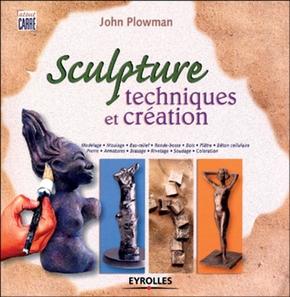 John Plowman- Sculpture. techniques et creation