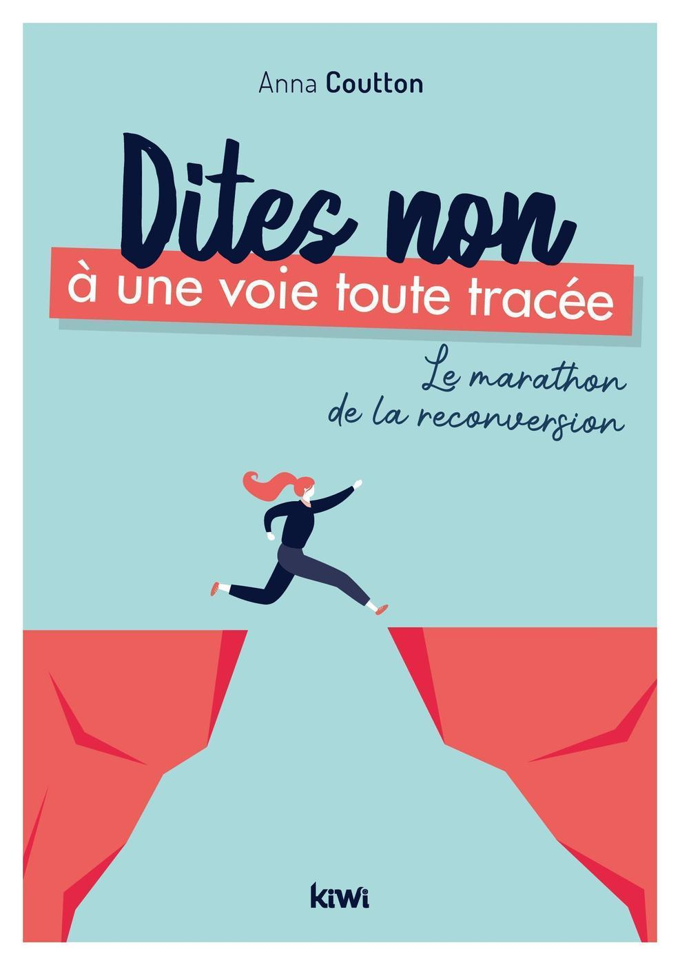 Dites Non A Une Voie Toute Tracee Anna Coutton Librairie Eyrolles
