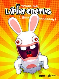 The lapins crétins - Volume 1 - Bwaaaaaaaaaah !