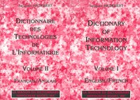Dictionary of information technology - Dictionnaire des technologies de l'informatique