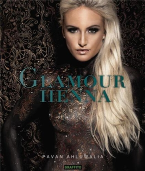 Glamour henna the amazing art of contemporary henna: fashion-music-arthouse-nude /anglais
