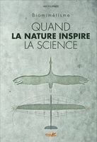 Biomimétisme - Quand la nature inspire la science