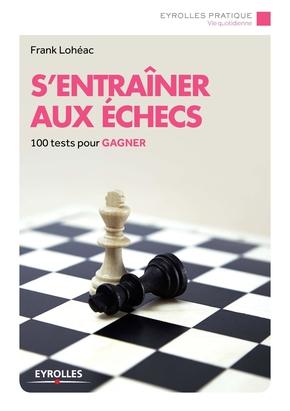 Frank Lohéac-Ammoun- S'entraîner aux échecs