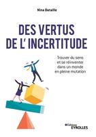 N.Bataille - Des vertus de l'incertitude