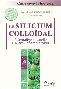 Le silicium colloïdal - alternative naturelle aux anti-inflammatoires