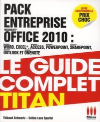 Pack entreprise office 2010 - Le guide complet Titan