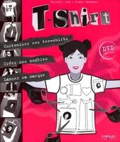 Jean C Bonnamou - T-shirt : customiser ses tee-shirts, creer ses modeles, lancer sa marque. livre+