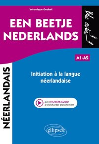 Een beetje nederlands - initiation à la langue néerlandaise (avec fichiers audio)