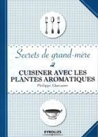 P.Chavanne - Cuisiner avec les plantes aromatiques