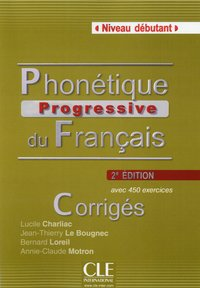 Phonetique progressive du francais debutant 2ed - corriges