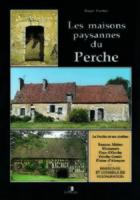 Roger Fischer - Les maisons paysannes du perche