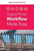 Digital photo workflow made simple /anglais