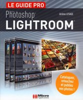 Le guide pro - Photoshop Lightroom