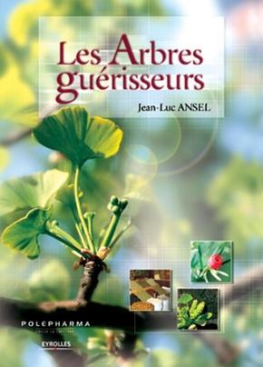 Jean-Luc Ansel- Les arbres guérisseurs