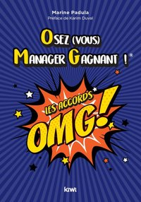 Osez (vous) manager Gagnant ! Les Accords OMG !