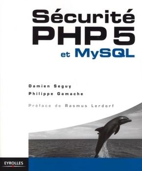 P.Gamache, D.Seguy- Securite php 5 et mysql