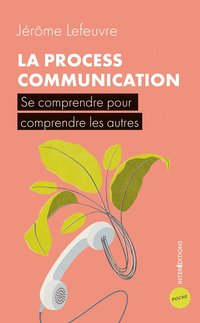 La process communication - 3e éd.